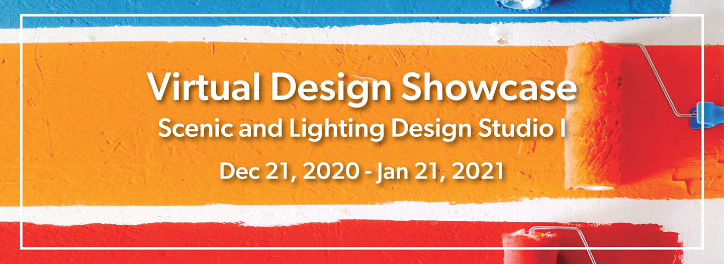 Virtual Design Showcase Scenic and Lighting Design Studio I on a background of vivid paint stripes applied with rollers