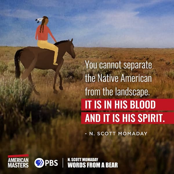 """Illustration of Native American on horseback. """"You cannot separate the Native American from the landscape. It is in his blood and it is his spirit."""" —N. Scott Momaday"""